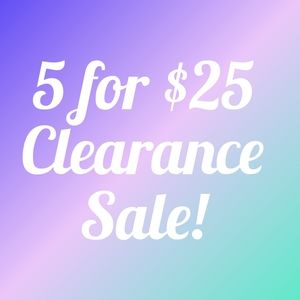 ❤5 for $25❤ Clearance Sale!